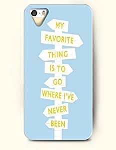 iPhone 5 5S Hard Case (iPhone 5C Excluded) **NEW** Case with Design My Favorite Thing Is To Go Where I'Ve Never Been- ECO-Friendly Packaging - Life Quotes Series (2014) Verizon, AT&T Sprint, T-mobile