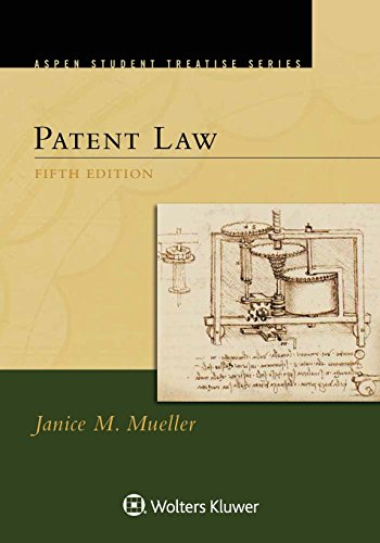 Patent Law (Aspen Student Treatise Series)