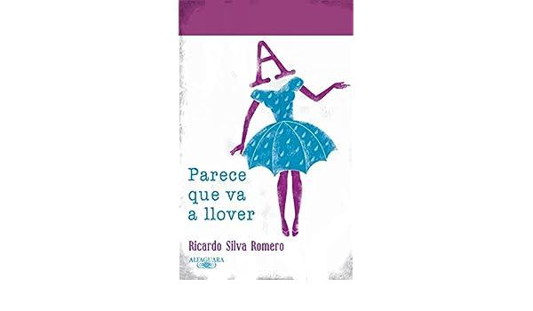 Amazon.com: Parece que va a llover (Spanish Edition) eBook: Ricardo Silva Romero: Kindle Store