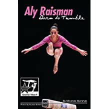 Aly Raisman: Born to Tumble: GymnStars Volume 9