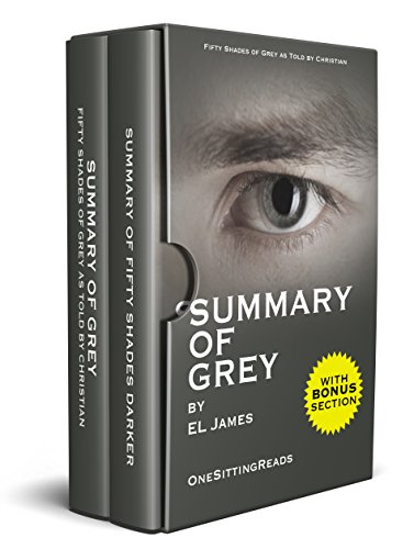 Box Set: Summary of Grey: Fifty Shades of Grey as Told by Christian and Fifty Shades Darker by E L James - One Sitting Reads - Read the Whole Book In 5 Minutes With (Bonus Story) (OneSittingReads 1) cover