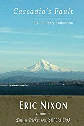 Cascadia's Fault: 2015 Poetry Collection