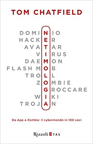 Free german ebooks download pdf Netimologia: Da App a Zombie: il cybermondo in 100 voci (Italian Edition) PDF PDB CHM by Tom Chatfield