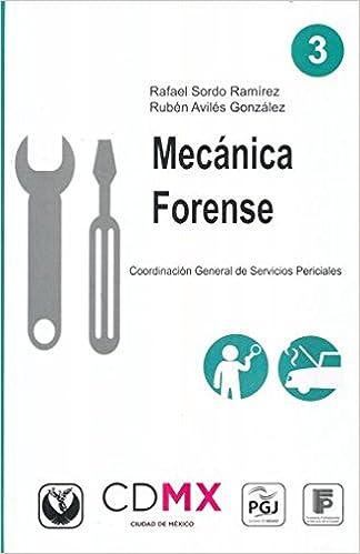 Amazon.com: MECANICA FORENSE (9786076103418): RAFAEL SORDO ...