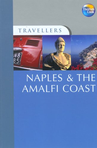 Travellers Naples & the Amalfi Coast, 3rd: Guides to destinations worldwide (Travellers - Thomas Cook) pdf