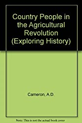 Country People in the Agricultural Revolution (Exploring History)