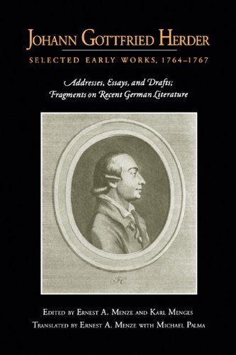 Johann Gottfried Herder: Selected Early Works, 1764-1767: Addresses, Essays, and Drafts; Fragments on Recent German Literature - Address Mall Gardens