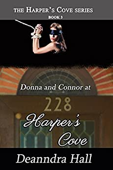 Donna and Connor at 228 Harper's Cove (Harper's Cove Series Book 3) by [Hall, Deanndra]