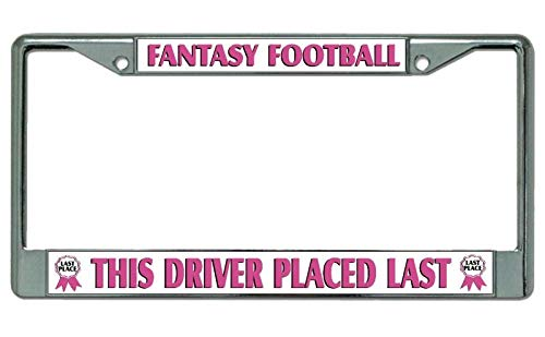 This Driver Placed Last Fantasy Football Chrome License Plate Frame License Plates Online