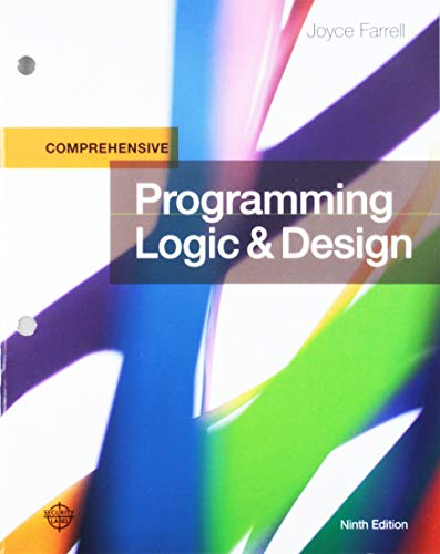 Bundle: Programming Logic and Design, Comprehensive, Loose-leaf Version, 9th + MindTap Programming, 1 term (6 months) Printed Access Card for Farrell's Programming Logic and Design, 9th