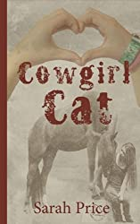 Cowgirl Cat (The Cowgirl Cat Series) (Volume 1)