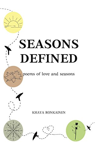 Seasons Defined: poems of love and seasons by [Ronkainen, Khaya]
