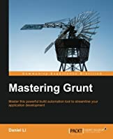 Mastering Grunt Front Cover