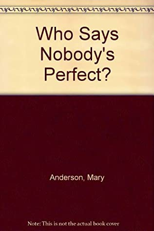 book cover of Who Says Nobody\'s Perfect?