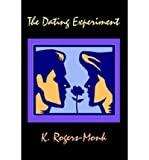 img - for { [ THE DATING EXPERIMENT ] } Rogers-Monk, K ( AUTHOR ) Apr-03-2003 Paperback book / textbook / text book