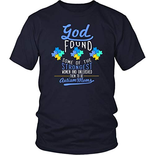God Found The Strongest Woman Unleashed Autism Moms Special Need Gift Tshirt Navy
