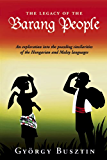 The Legacy of the Barang People: An Exploration into the Puzzling Similarities of the Hungarian and Indonesian Languages