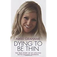 Nikki Grahame: Dying to be Thin