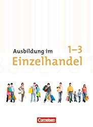 Ausbildung im Einzelhandel - Neubearbeitung - Zu allen Ausgaben: Gesamtband Einzelhandelskaufleute - Fachkunde