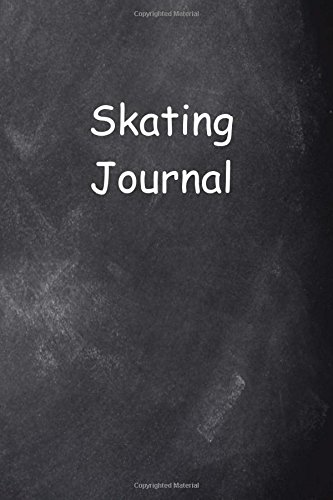 Skating Journal Chalkboard Design: (Notebook, Diary, Blank Book) (Sports Journals Notebooks Diaries) PDF