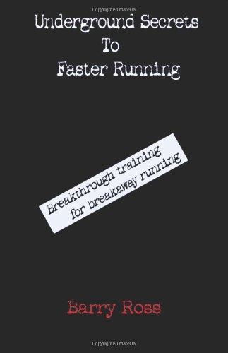 Read Online Underground Secrets To Faster Running ebook