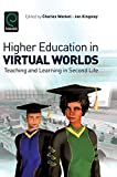 Higher Education in Virtual Worlds: Teaching and Learning in Second Life (International Perspectives on Education and Society)