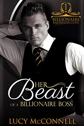 Her Beast of a Billionaire Boss (Billionaire Bachelor Cove)