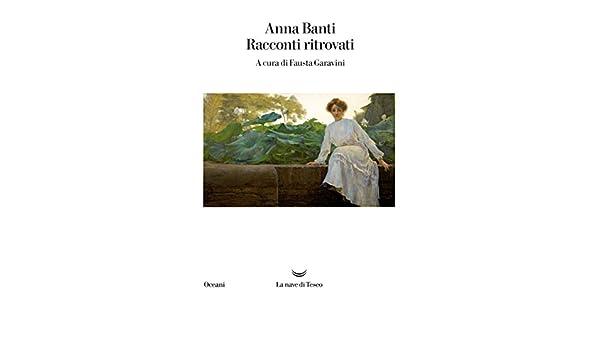 Racconti ritrovati (Italian Edition) eBook: Anna Banti, Fausta ...