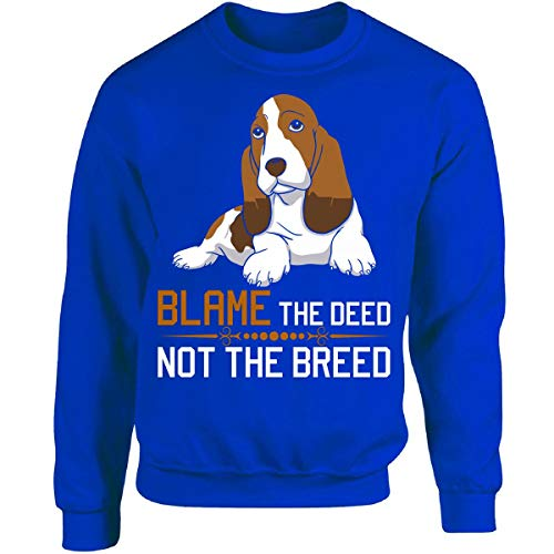 Blame The Deed Not The Breed Basset Hound - Adult Sweatshirt M Royal ()