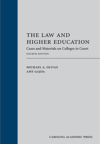 The Law and Higher Education: Cases and Materials on Colleges in Court, Fourth Edition