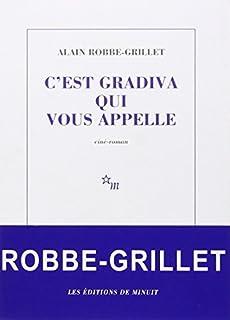 C'est Gradiva qui vous appelle, Robbe-Grillet, Alain