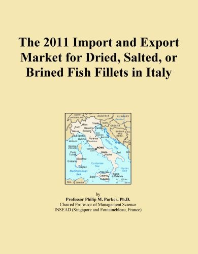 (The 2011 Import and Export Market for Dried, Salted, or Brined Fish Fillets in Italy)