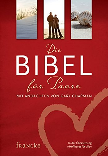Die Bibel für Paare: Mit Andachten von Gary Chapman