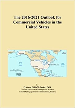 Book The 2016-2021 Outlook for Commercial Vehicles in the United States