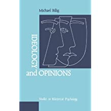Ideology and Opinions: Studies in Rhetorical Psychology (Loughborough Studies in Communication and Discourse) by Michael Billig (1991-05-01)