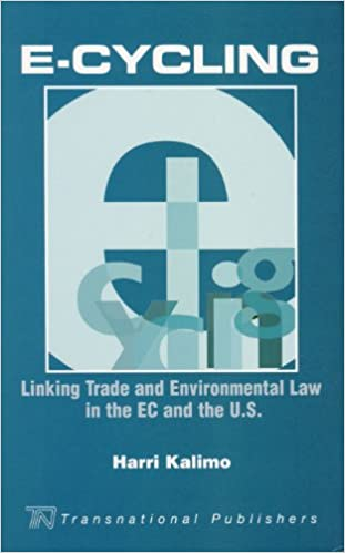 E-Cycling: Linking Trade and Environmental Law in the EC and the U.S.