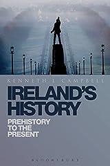 Ireland's History: Prehistory to the Present Paperback
