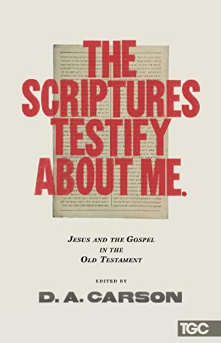 The Scriptures Testify about Me (The Gospel Coalition)