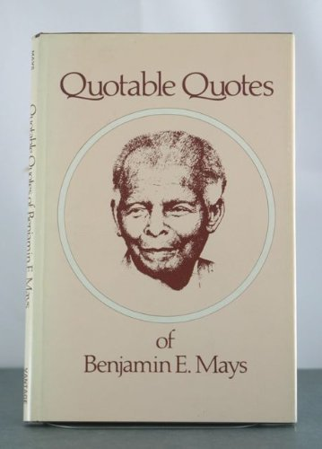 Quotable Quotes of Benjamin E. Mays