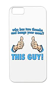 TPU Who Who Bangs Your Mom Two Thumbs Funny This Guy Bangs Satire Your Mom This Guy Navy For Iphone 5c Case