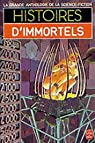 Histoires d'immortels par Anthologie de la Science Fiction