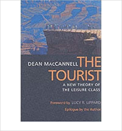[ Tourist: A New Theory of the Leisure Class[ TOURIST: A NEW THEORY OF THE LEISURE CLASS ] By MacCannell, Dean ( Author )Mar-29-1999