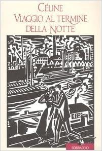 celine viaggio al termine della notte  : Viaggio al termine della notte - Louis-Ferdinand Céline ...