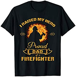 Birthday Gift Firefighter Dad T - I Raised My Hero Firefighter Tee Short and Long Sleeve Shirt/Hoodie