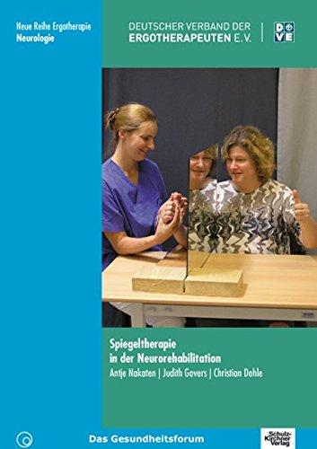 Spiegeltherapie in der Neurorehabilitation (Neue Reihe Ergotherapie)