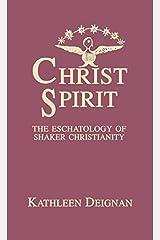 Christ Spirit: The Eschatology of Shaker Christianity (ATLA Monograph Series) by Kathleen P. Deignan (1992-03-28)