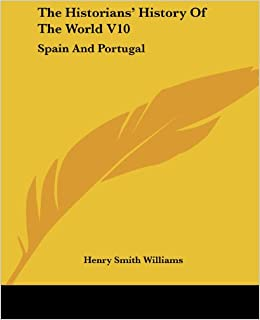 Book The Historians' History Of The World V10: Spain And Portugal