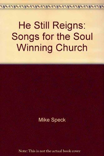 He Still Reigns: Songs for the Soul Winning Church (He Reigns Sheet Music)
