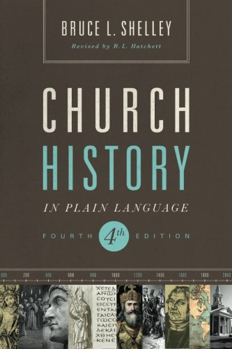 Church History in Plain Language: Fourth Edition (Science Education In The Early Roman Empire)