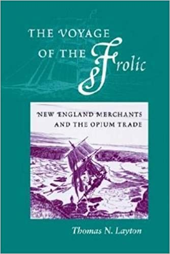 Ebooks The Voyage of the 'Frolic': New England Merchants and the Opium Trade Download Epub
